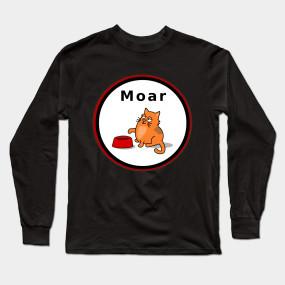 Moar cat food shirt